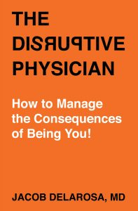 Disruptive physician ebook cover-by Dr Jacob Delarosa